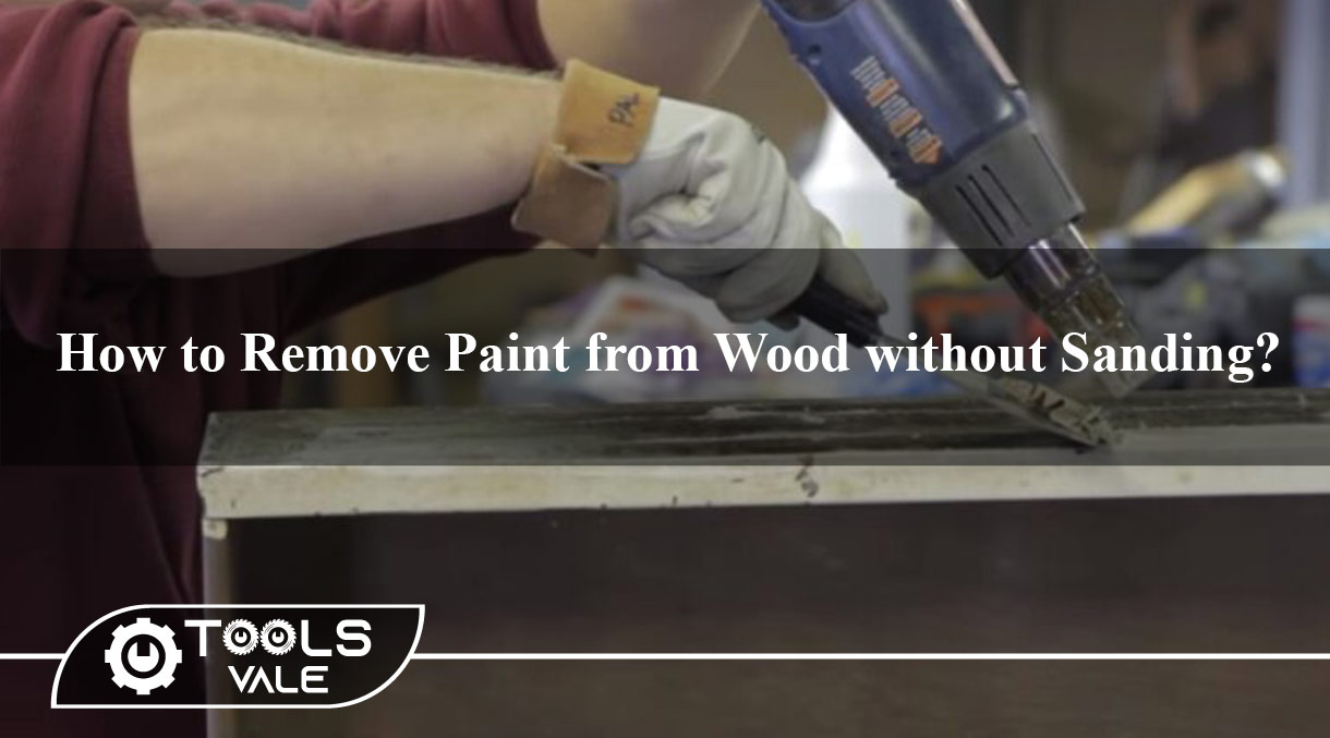 How to Remove Paint from Wood without Sanding